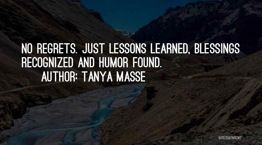 Live Life With No Regrets Quotes By Tanya Masse