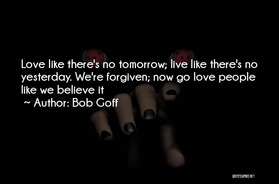 Top 30 Live Like Theres No Tomorrow Quotes Sayings