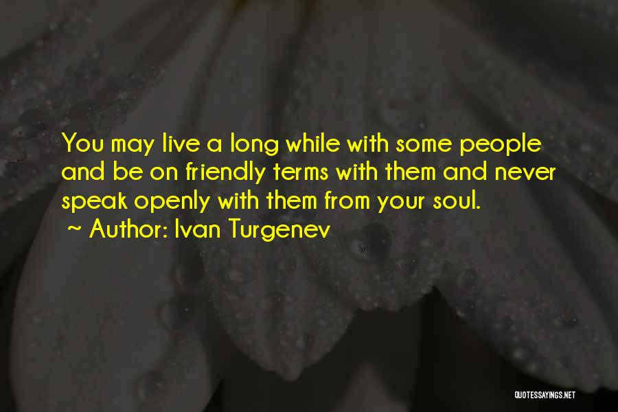 Live Long Friendship Quotes By Ivan Turgenev