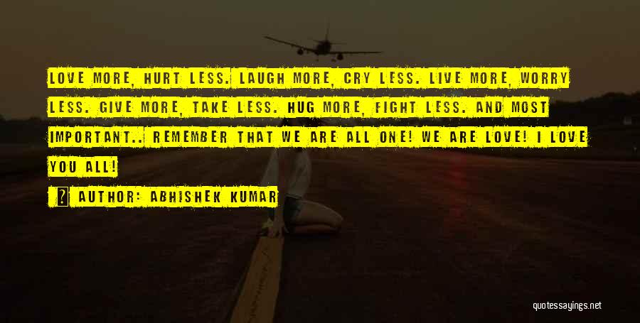 Live Love Laugh Family Quotes By Abhishek Kumar