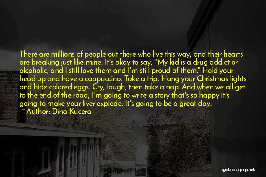 Live Love Laugh Family Quotes By Dina Kucera