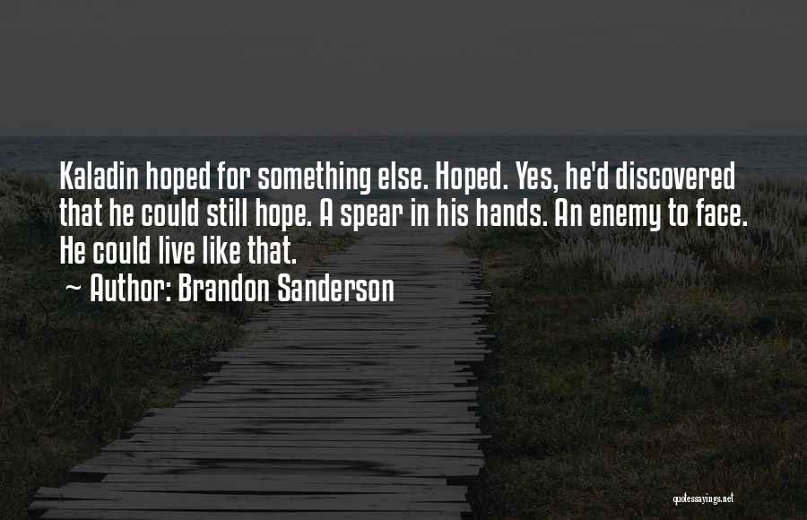 Live N Let Live Quotes By Brandon Sanderson