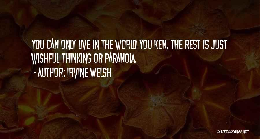 Live N Let Live Quotes By Irvine Welsh