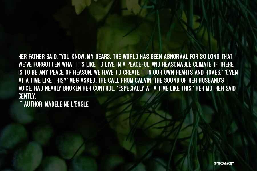 Live N Let Live Quotes By Madeleine L'Engle