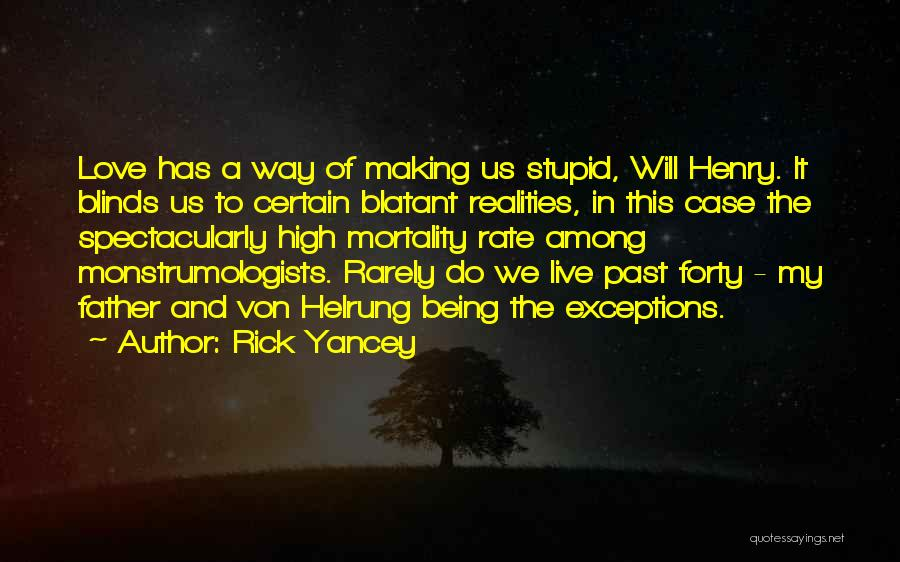 Live N Let Live Quotes By Rick Yancey