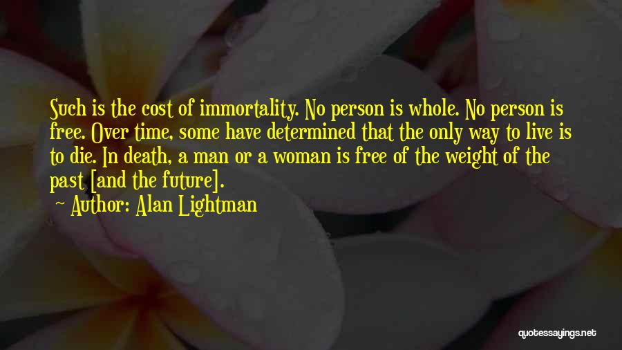 Live Or Die Quotes By Alan Lightman