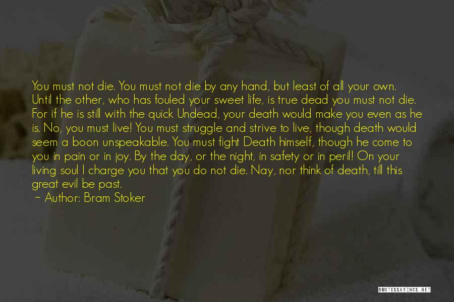 Live Or Die Quotes By Bram Stoker