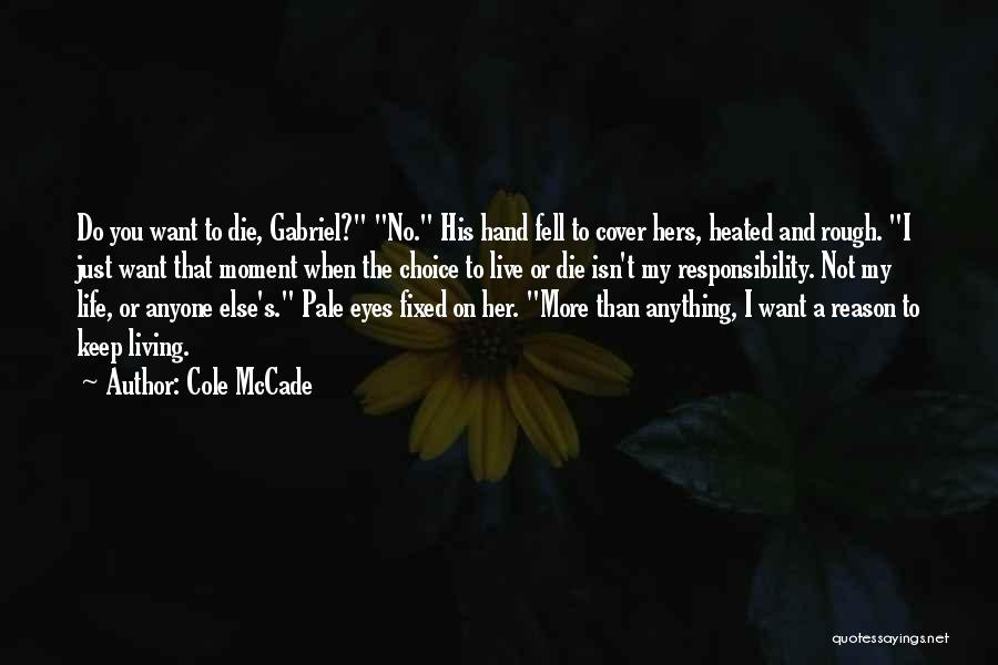 Live Or Die Quotes By Cole McCade