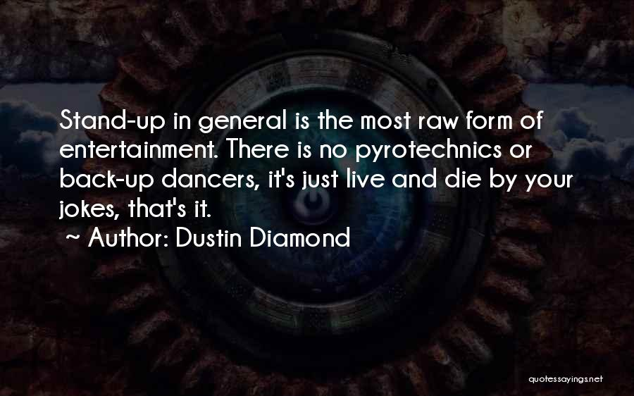 Live Or Die Quotes By Dustin Diamond