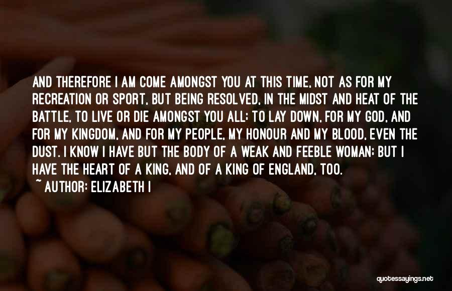 Live Or Die Quotes By Elizabeth I
