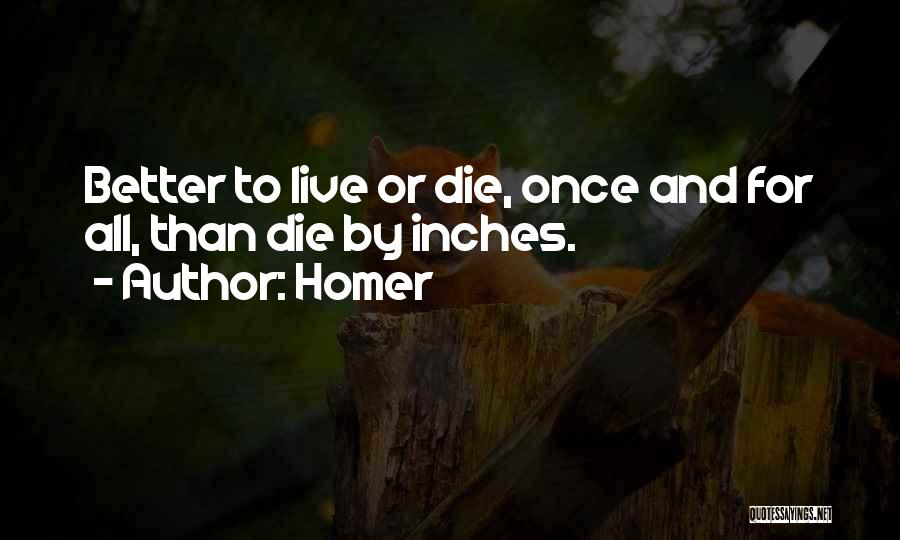 Live Or Die Quotes By Homer