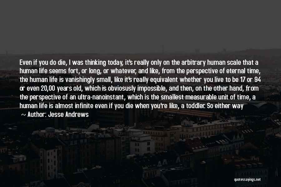 Live Or Die Quotes By Jesse Andrews