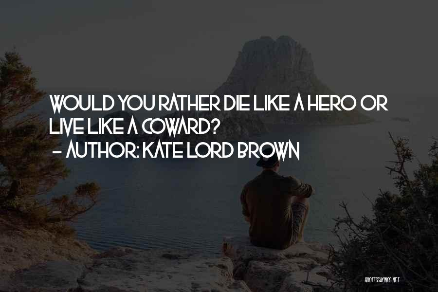 Live Or Die Quotes By Kate Lord Brown