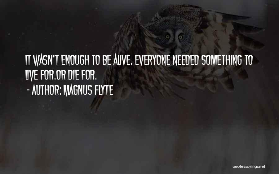 Live Or Die Quotes By Magnus Flyte