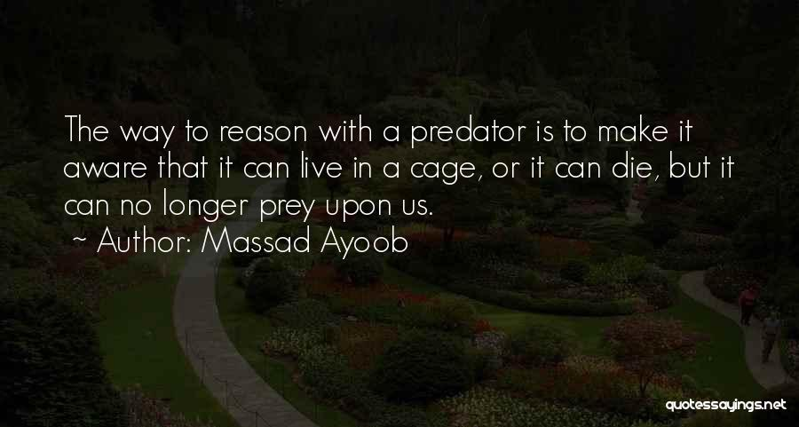 Live Or Die Quotes By Massad Ayoob