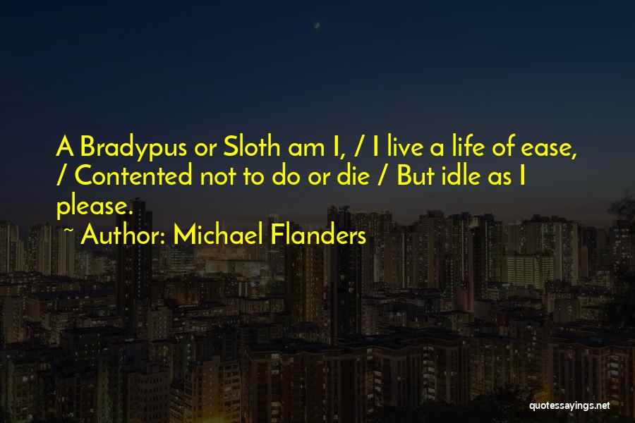 Live Or Die Quotes By Michael Flanders