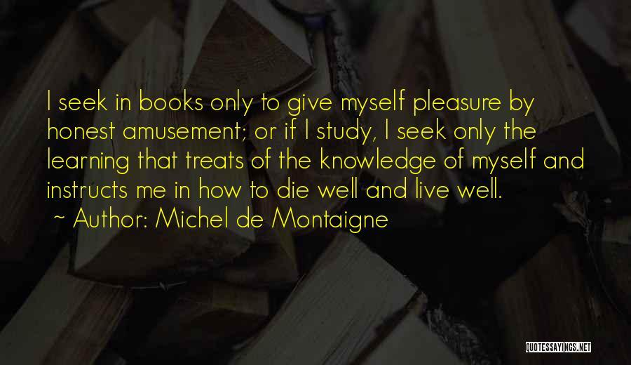 Live Or Die Quotes By Michel De Montaigne