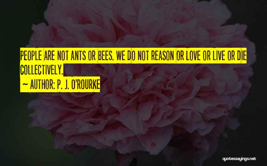 Live Or Die Quotes By P. J. O'Rourke