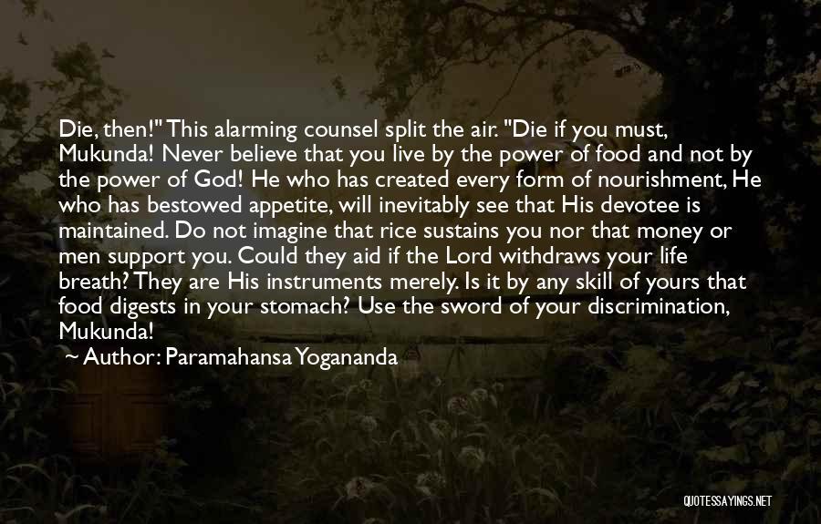 Live Or Die Quotes By Paramahansa Yogananda