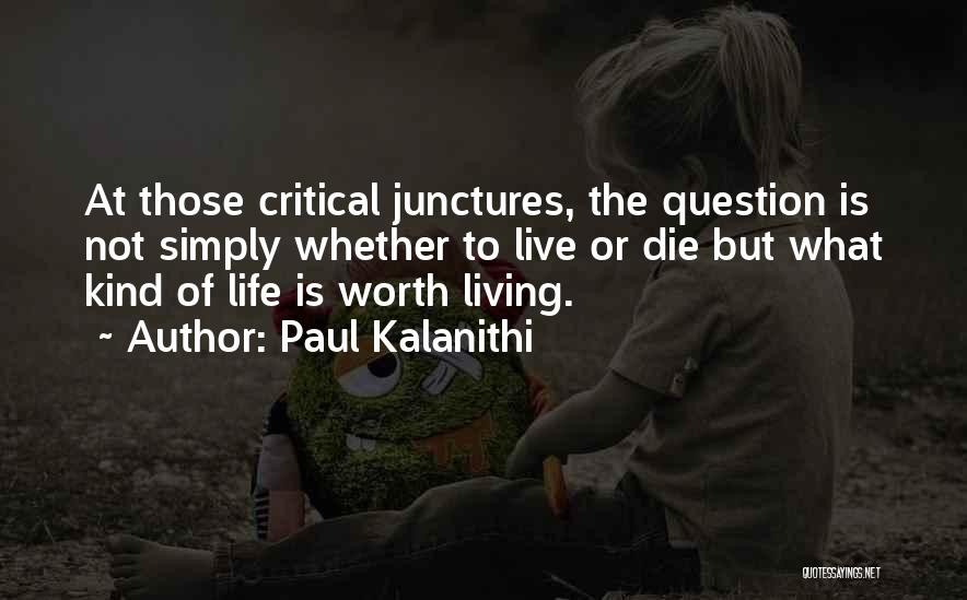 Live Or Die Quotes By Paul Kalanithi