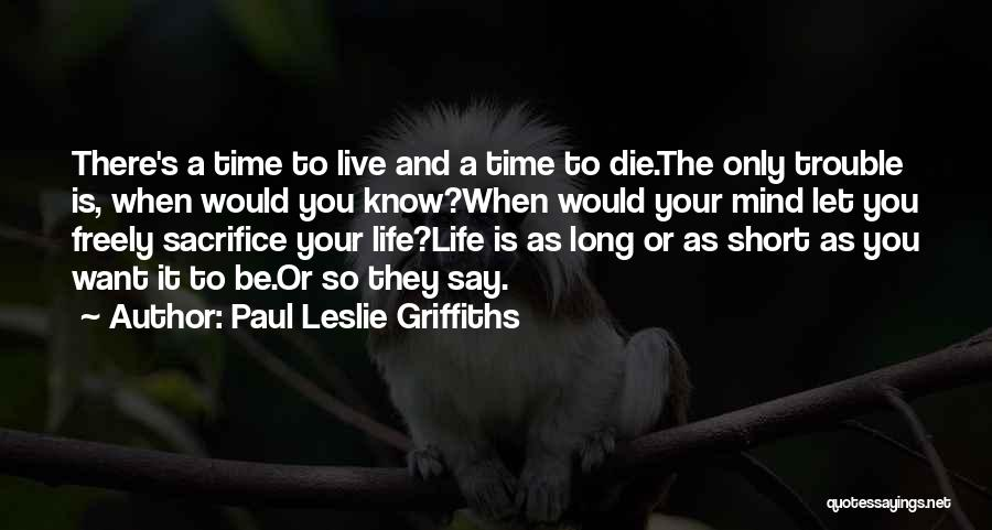 Live Or Die Quotes By Paul Leslie Griffiths