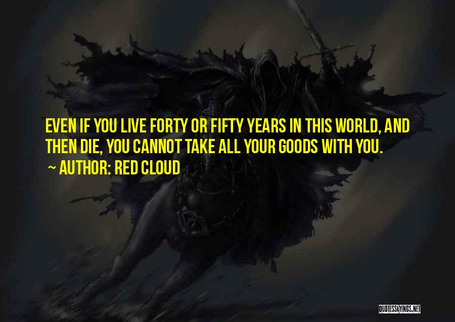 Live Or Die Quotes By Red Cloud