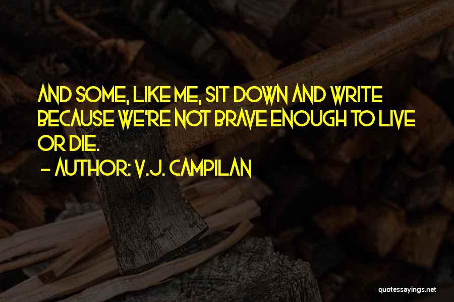 Live Or Die Quotes By V.J. Campilan