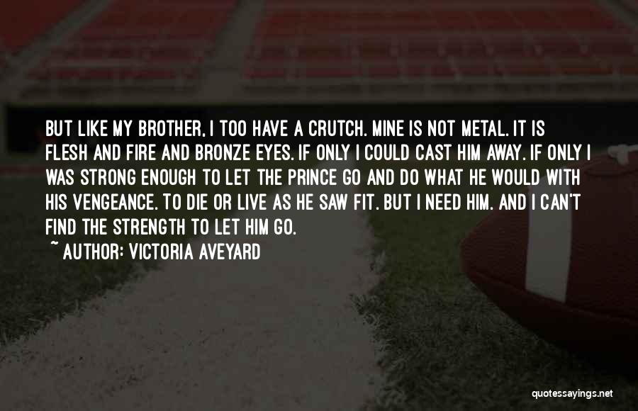 Live Or Die Quotes By Victoria Aveyard