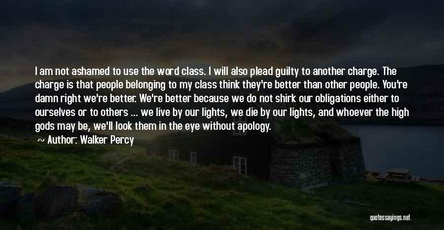 Live Or Die Quotes By Walker Percy