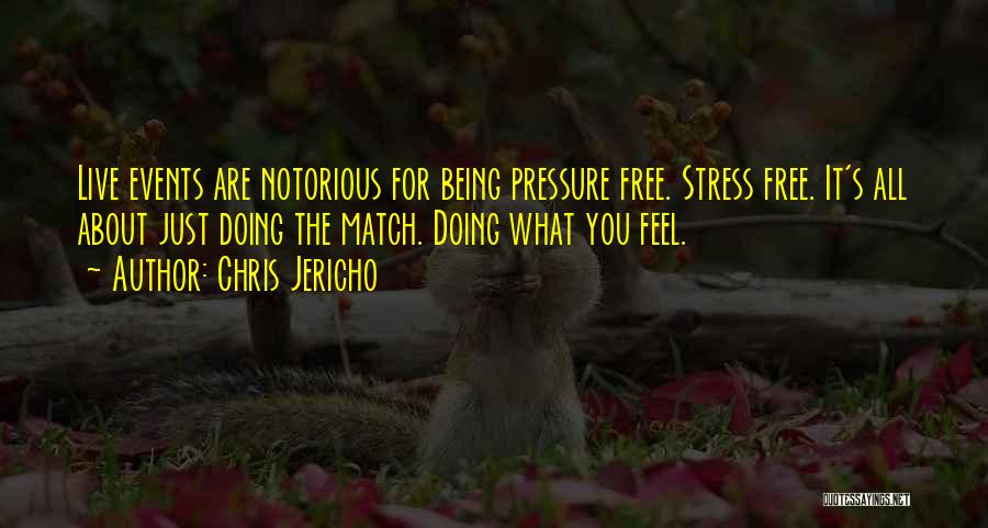 Live Stress Free Quotes By Chris Jericho
