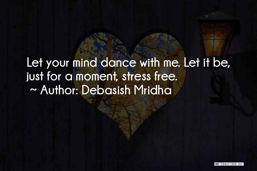 Live Stress Free Quotes By Debasish Mridha
