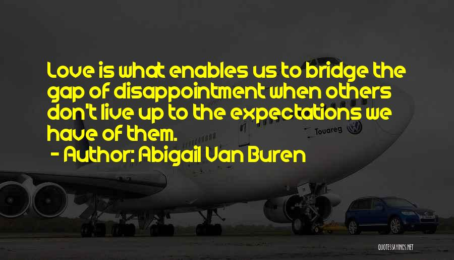 Live Up To The Expectations Of Others Quotes By Abigail Van Buren