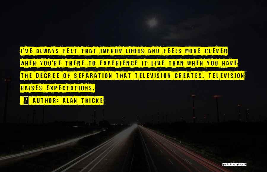 Live Up To The Expectations Of Others Quotes By Alan Thicke