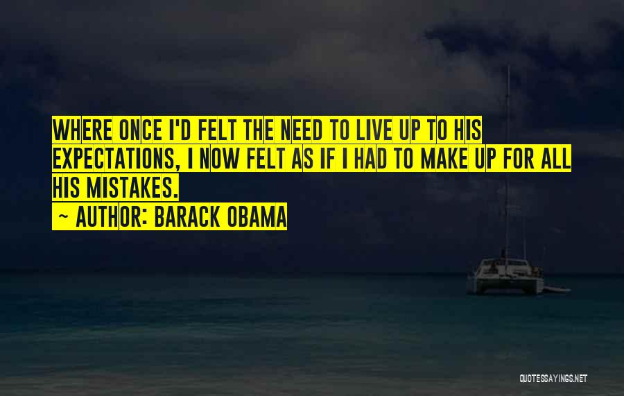 Live Up To The Expectations Of Others Quotes By Barack Obama
