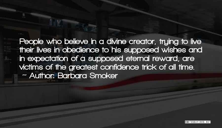 Live Up To The Expectations Of Others Quotes By Barbara Smoker
