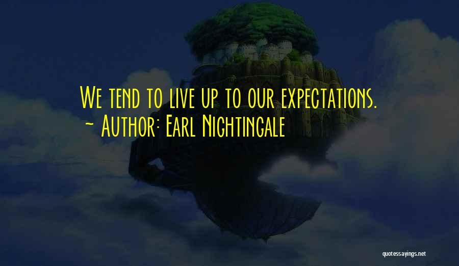Live Up To The Expectations Of Others Quotes By Earl Nightingale