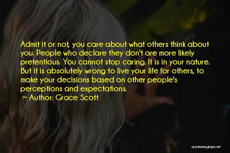 Live Up To The Expectations Of Others Quotes By Grace Scott