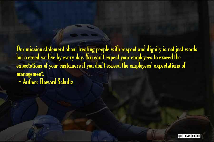Live Up To The Expectations Of Others Quotes By Howard Schultz