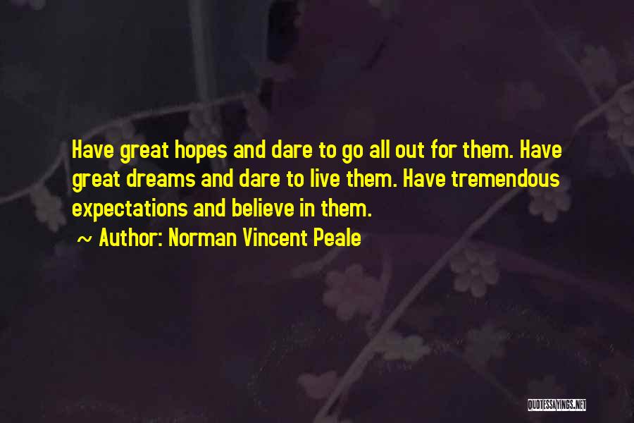 Live Up To The Expectations Of Others Quotes By Norman Vincent Peale