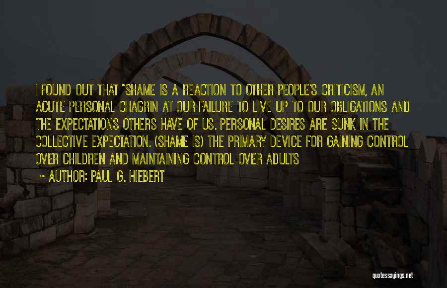 Live Up To The Expectations Of Others Quotes By Paul G. Hiebert
