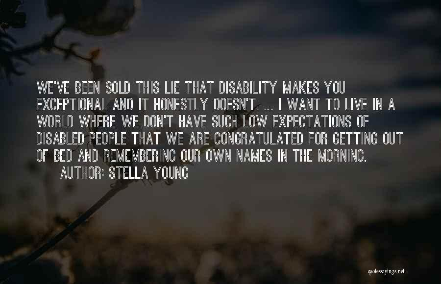Live Up To The Expectations Of Others Quotes By Stella Young