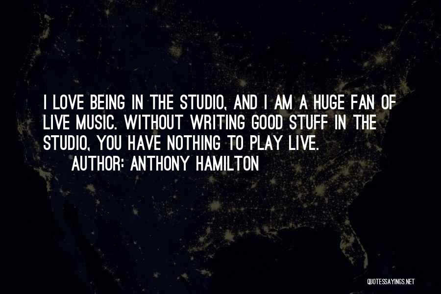 Live Without Music Quotes By Anthony Hamilton