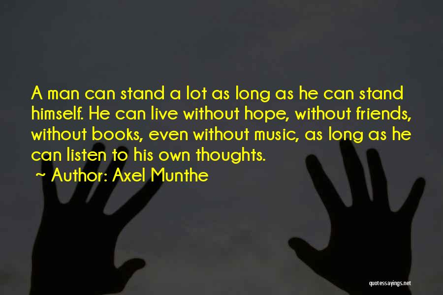 Live Without Music Quotes By Axel Munthe