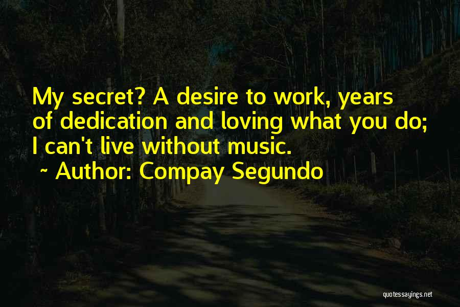Live Without Music Quotes By Compay Segundo