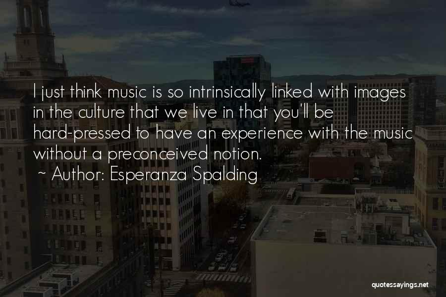 Live Without Music Quotes By Esperanza Spalding