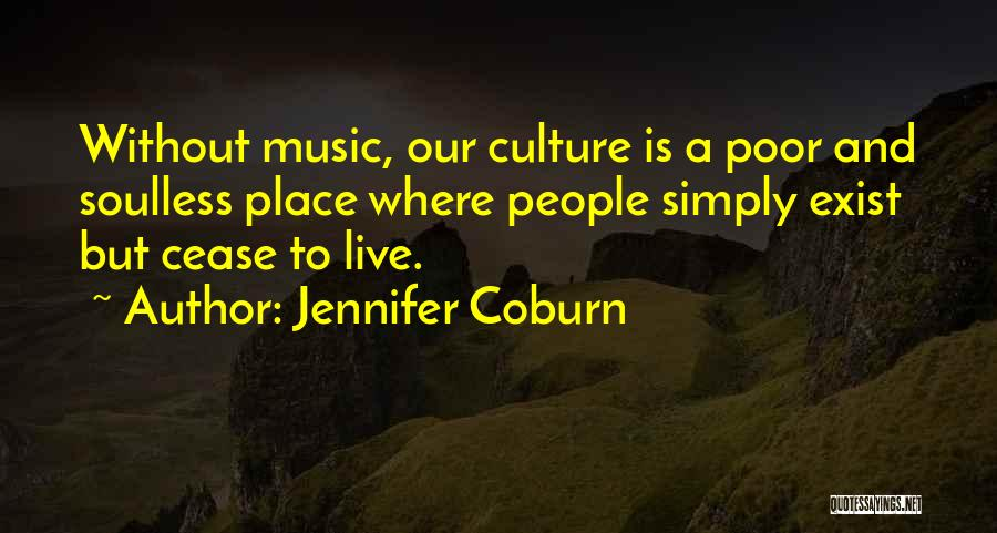 Live Without Music Quotes By Jennifer Coburn