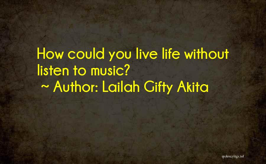 Live Without Music Quotes By Lailah Gifty Akita