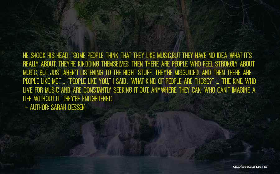 Live Without Music Quotes By Sarah Dessen
