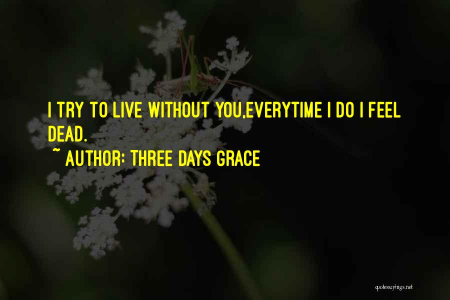 Live Without Music Quotes By Three Days Grace