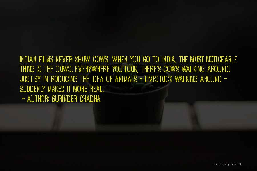 Livestock Show Quotes By Gurinder Chadha